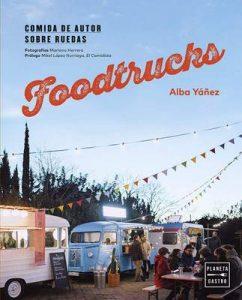 Foodtrucks: Comida de autor sobre ruedas – lba Yáñez [ePub & Kindle]