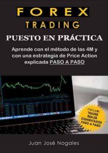Forex Trading – Puesto en práctica: El método de las 4M + Estrategia de Price Action + Trades reales paso a paso – Juan José Nogales [ePub & Kindle]