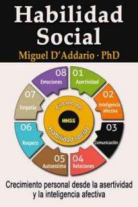 Habilidad Social: Crecimiento Personal Desde La Asertividad y La Inteligencia Afectiva – Miguel D'Addario [ePub & Kindle]