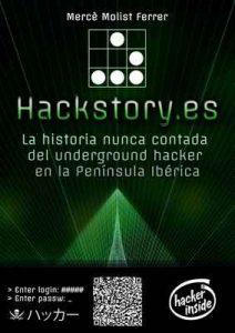 Hackstory.es: La historia nunca contada del underground hacker en la Península Ibérica – Mercè Molist, Rocío Moreno [ePub & Kindle]