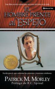 Hombre frente al Espejo: Resolviendo los 24 problemas que el hombre enfrenta – Patrick M. Morley [ePub & Kindle]