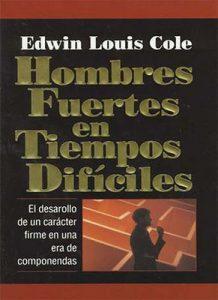 Hombres fuertes en tiempos difíciles – Edwin Louis Cole [ePub & Kindle]