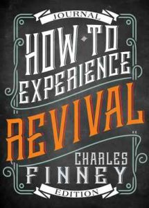 How to Experience Revival (Journal Edition) – Charles G. Finney [ePub & Kindle] [English]
