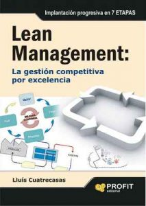 Lean Management: Lean management es la gestión competitiva por excelencia. Implantación progresiva en 7 etapas – Lluís Cuatrecasas Arbós [ePub & Kindle]