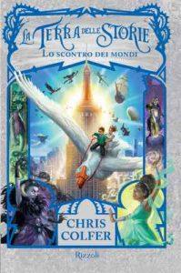 La Terra delle Storie 6. Lo scontro dei mondi – Chris Colfer [ePub & Kindle] [Italian]