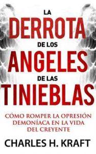 La derrota de los ángeles de las tinieblas – Charles H. Kraft, Brenda Bustacara [ePub & Kindle]
