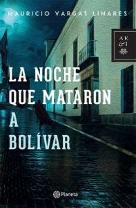 La noche que mataron a Bolívar – Mauricio Vargas [ePub & Kindle]