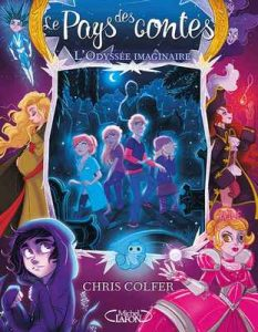 Le pays des contes – tome 5 L'odyssée imaginaire – Chris Colfer, Cyril Laumonier [ePub & Kindle] [French]