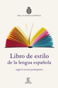 Libro de estilo de la lengua española: según la norma panhispánica – Real Academia Española [ePub & Kindle]