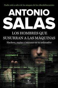 Los hombres que susurran a las máquinas: Hackers, espías e intrusos en tu ordenador – Antonio Salas [ePub & Kindle]