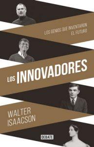 Los innovadores: Los genios que inventaron el futuro  –  Walter Isaacson,Inga Pellisa Díaz, Marcos Pérez Sánchez, Francisco J. Ramos Mena [ePub & Kindle]