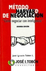 Método Harvard de Negociación: Cómo Negociar con Inteligencia – José Ignacio Tobón [ePub & Kindle]
