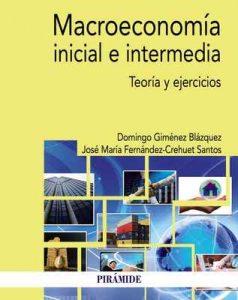 Macroeconomía inicial e intermedia (Economía Y Empresa) – Domingo Giménez Blázquez, José María Fernández-Crehuet Santos [Kindle & PDF]
