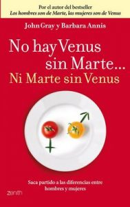 No hay Venus sin Marte… Ni Marte sin Venus: Saca partido a las diferencias entre hombres y mujeres – John Gray, Barbara Annis [ePub & Kindle]