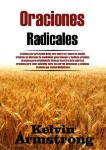 Oraciones Radicales: oraciones por protección divina para nosotros y nuestros amados – Kelvin Armstrong [Kindle & PDF]