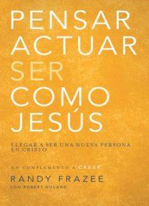 Pensar, actuar, ser como Jesús: Llegar a ser una nueva persona en Cristo – Randy Frazee, Robert Noland [ePub & Kindle]
