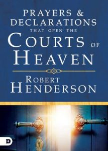 Prayers and Declarations that Open the Courts of Heaven – Robert Henderson [ePub & Kindle] [English]