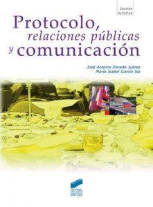 Protocolo, relaciones públicas y comunicación (Gestión turística) (1st Edition) – José Antonio Dorado Juárez, Isabel García Isa [ePub & Kindle]