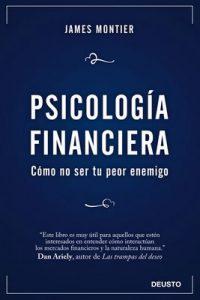 Psicología Financiera: Cómo no ser tu peor enemigo – James Montier, Jorge Paredes [ePub & Kindle]