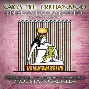 Raíces del Cristianismo del Antiguo Egipto – Moustafa Gadalla, Giro di Parole [Narrado por Gerardo Prat] [Audiolibro] [Español]