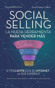 Social Selling: La nueva herramienta de ventas. Si tu cliente está en Internet, ¿a qué esperas? – David Martínez Calduch, Esmeralda Diaz-Aroca [ePub & Kindle]