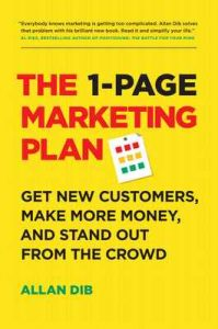 The 1-Page Marketing Plan: Get New Customers, Make More Money, And Stand Out From The Crowd – Allan Dib [ePub & Kindle] [English]