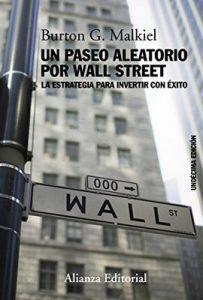 Un paseo aleatorio por Wall Street (Libros Singulares (Ls)) – Burton G. Malkiel, María Hernández Díaz [ePub & Kindle]