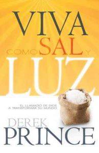 Viva como sal y luz: El llamado de Dios a transformar su mundo – Derek Prince [ePub & Kindle]
