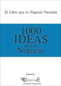 1000 Ideas para tu Negocio – Alejandro Nuñez, InnovarE [ePub & Kindle]