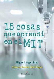 15 cosas que aprendí en el MIT: Lecciones de vida aprendidas en momentos complejos – Miguel Ángel Díaz Escoto [ePub & Kindle]