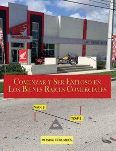 Comenzar y Ser Exitoso en Los Bienes Raíces Comerciales – JM Padron CCIM MRICS [ePub & Kindle]