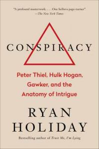 Conspiracy: A True Story of Power, Sex, and a Billionaire's Secret Plot to Destroy a Media Empire – Ryan Holiday [ePub & Kindle] [English]