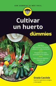 Cultivar un huerto para dummies – Grazia Cacciola, Carolina Ferré Pellicer [ePub & Kindle]