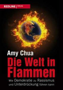 Die Welt in Flammen: Wie Demokratie zu Rassismus und Unterdrückung führen kann – Amy Chua [ePub & Kindle] [German]