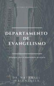 El Departamento de Evangelismo: Como Organizar, Planificar y Ejecutar un Departamento – Natanael Valenzuela [ePub & Kindle]