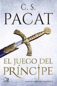 El juego del príncipe (El príncipe cautivo nº 2) – C. S. Pacat, Eva García [ePub & Kindle]