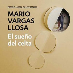 El sueño del celta – Mario Vargas Llosa [Narrado por Fernando Solís] [Audiolibro] [Español]