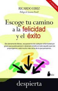 Escoge tu camino a la felicidad y el éxito – Ricardo Eiriz [ePub & Kindle]