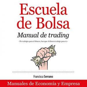 Escuela de Bolsa (Narración en Castellano): Manual de trading – Francisca Serrano [Narrado por Marta Pérez] [Audiolibro] [Español] [PDF]