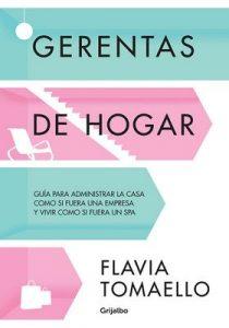 Gerentas de hogar: Guía para administrar la casa como si fuera una empresa… – Flavia Tomaello [ePub & Kindle]