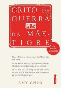 Grito de guerra da mãe-tigre – Amy Chua [ePub & Kindle] [Portuguese]