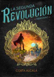 Heredero (La Segunda Revolución 1) – Costa Alcalá [ePub & Kindle]