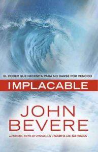 Implacable: El poder que necesita para no darse por vencido – John Bevere [ePub & Kindle]