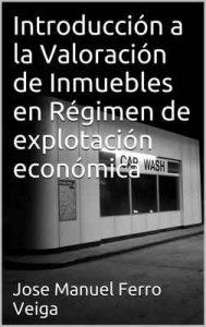 Introducción a la Valoración de Inmuebles en Régimen de explotación económica – Jose Manuel Ferro Veiga [ePub & Kindle]