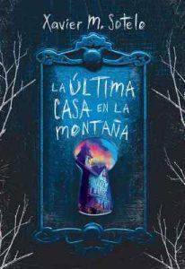 La última casa en la montaña – Xavier M. Sotelo [ePub & Kindle]