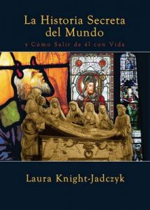 La historia secreta del mundo – Laura Knight-Jadczyk [ePub & Kindle]
