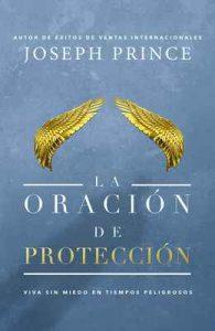 La oración de protección: Vivir sin miedo en tiempos peligrosos – Joseph Prince [ePub & Kindle]