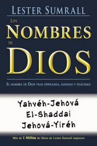 Los nombres de Dios: El nombre de Dios trae esperanza, sanidad y felicidad – Lester Sumrall [ePub & Kindle]