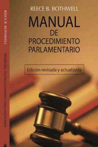 Manual De Procedimiento Parlamentario: Edición ampliada y revisada – Reece B. Bothwell, Miguel Santiago Melendez [ePub & Kindle]