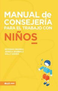 Manual de Consejería para el trabajo con Niños (Consejeria) – Esteban Obando, Jessica Ibarbalz [ePub & Kindle]